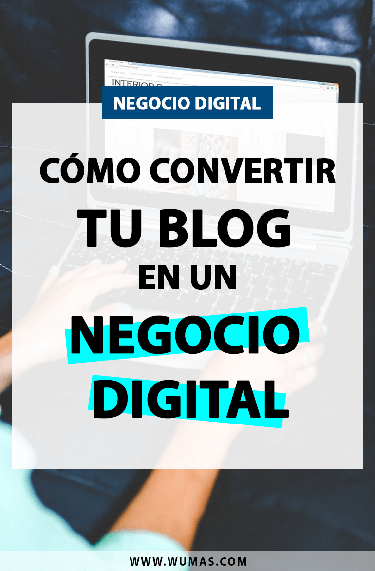 Cómo convertir tu blog en un Negocio Digital