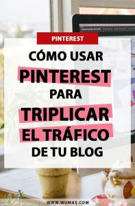 Cómo usar Pinterest para triplicar el tráfico de tu blog