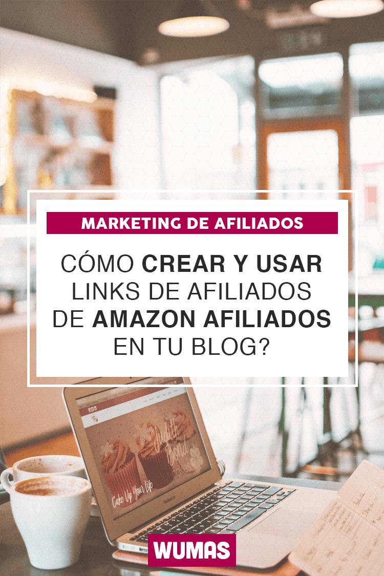 Cómo crear y usar links de afiliados de Amazon Afiliados en tu blog?