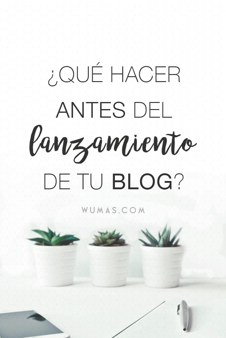 ¿Qué hacer antes del lanzamiento de tu blog?