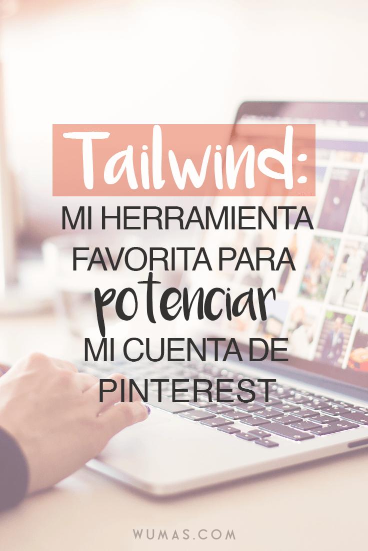Tailwind: Mi Herramienta Favorita para Potenciar mi Cuenta de Pinterest